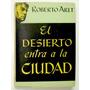Arlt. El Desierto Entra En La Ciudad. 1a Ed. Literatura Arg.