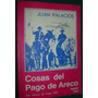 Libro Firmado Cosas Del Pago De Areco Juan Palacios Tomo 2