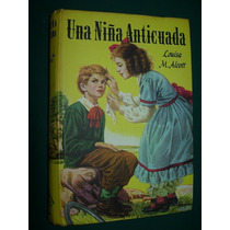 Libro Antiguo Una Niña Anticuada Louisa M Alcott Novela Hood