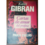 Cartas De Amor Del Profeta - K. Gibran -adapt Paulo Coelho