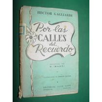 Libro Firmado Por Las Calles Del Recuerdo - Hector Gagliardi