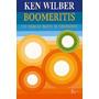 Ken Wilber - Boomeritis - Un Camino Hacia La Liberación