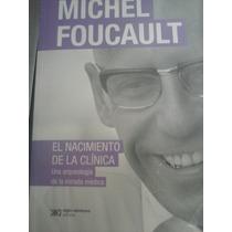 El Nacimiento De La Clinica De Michael Foucalt