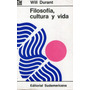Filosofia, Cultura Y Vida - Will Durant