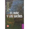 Gaston Bachelard, El Aire Y Los Sueños, Ed. Fce
