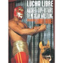 Lucha Libre, Masked Superstars Of Mexican Wrestling