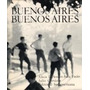 Buenos Aires Buenos Aires Julio Cortazar - S Facio A D Amico