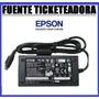 Fuente Epson Ticketeadora T300/375/950/675/930/88/90/l60 ..