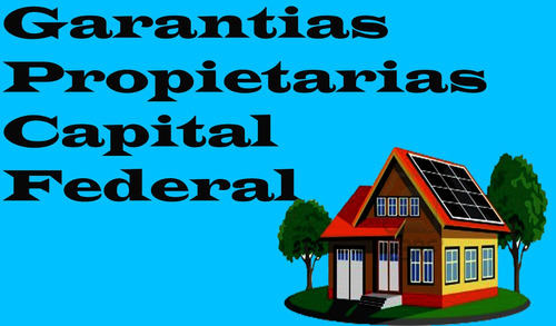 Garantias Capital Federal Dueño Directo.