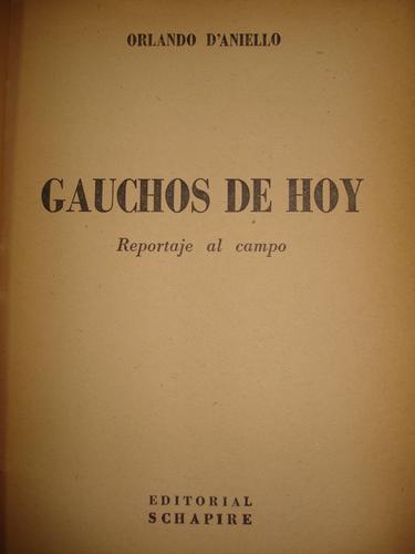 Gauchos De Hoy, Reportaje Al Campo - Orlando Daniello -1946