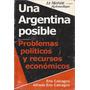 Una Argentina Posible. Problemas Politicos Recursos Calcagno