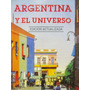 Argentina Y El Universo Edicion Actualizada Bibliografia Int