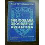 Bibliografía Geográfica Argentina Rey Balmaceda 2da Cont
