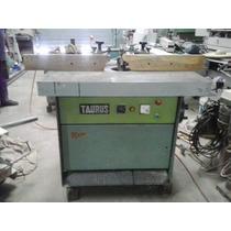Tupi Taurus - Maquinas De Carpinteria Jfr