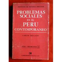 Carlos Delgado: Problemas Sociales En El Perú Contemporáneo.