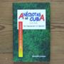 Anécdotas De Cuba (1492 - 1958) Argelio Santiesteban