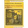 Historia De La Conquista De Mexico - Antonio De Solis - 1553