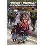 ¿por Qué Las Armas? -valenzuela Sotomayor, María Del Rosario