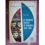 La Evolucion Politica De Venezuela 1810-1960