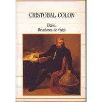 Cristobal Colon Diario Relaciones De Viajes Historia