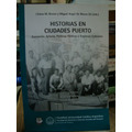 Historias En Ciudades Puerto, Escenarios, Actores, Politicas