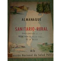 Almanaque Sanitario Rural. Ministerio De Salud 1946. Peron