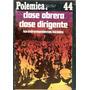 Polemica 44 Clase Obrera Clase Dirigente Galmarini Torres