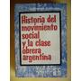 Historia Del Movimiento Social Y La Clase Obrera Argentina