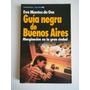 Libro Guia Negra De Buenos Aires. Eva Montes De Oca