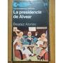 Beatriz Alonso. La Presidencia De Alvear