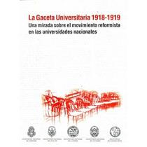 La Gaceta Universitaria 1918-1919 - Reproduccion Facsimilar