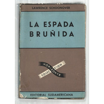 Schoonover, Lawrence: La Espada Bruñida. Bs.as., 1950.