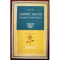 Abreu Gómez, Ermilo: Héroes Mayas. Zamná - Cocom - Canek.