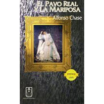 Chase, Alfonso: El Pavo Real Y La Mariposa.