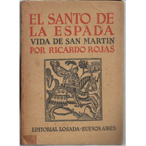 Rojas: El Santo De La Espada. Vida De San Martín.