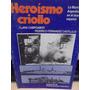 Heroismo Criollo - La Marina Argentina En El Drama Español