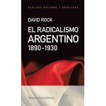 El Radicalismo Argentino, De David Rock