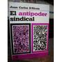 El Antipoder Sindical. Juan Carlos D