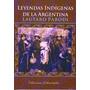 Leyendas Indigenas De La Argentina. Lautaro Parodi
