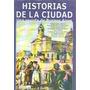 Revista Historias De La Ciudad 45 Marzo 2008