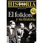 Todo Es Historia 500 Marzo 2009 - El Folklore Y Su Historia