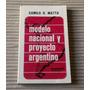 Modelo Nacional Y Proyecto Argentino Camilo O Matta