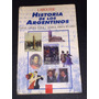 Historia De Los Argentinos - Floria / Garcia Belsunce -