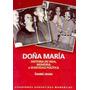 Daniel James- Doña María. Historia De Vida, Memoria E Identi