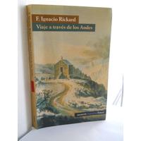 Viaje A Través De Los Andes -f.ignacio Rickard