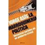 La Marroquinería Política. Jorge Asís Kirchnerismo Argentina