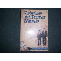 Cronicas Del Primer Mundo - Daniel Della Costa