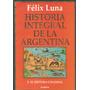 Historia Integral De La Argentina - Tomo 2 - Felix Luna