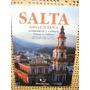 Salta Argentina Naturaleza Y Cultura Economia Y Produccion