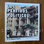 Los Partidos Politicos De Gustavo Ferrer